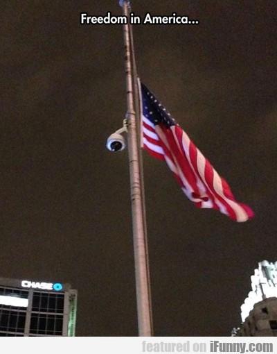 Freedom In America…
